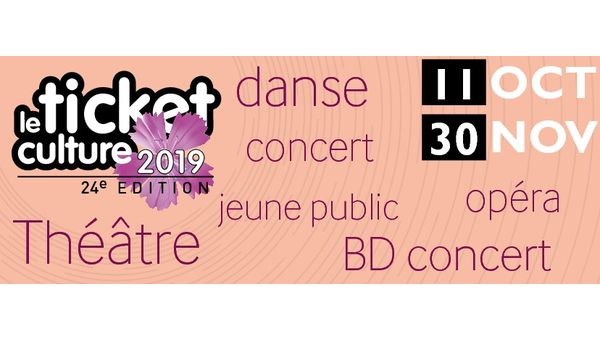 Ticket culture 2019 - ANNULATION - Spectacle du 15 novembre à Flachères
